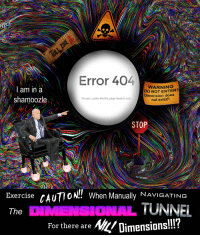 "Reddit, Exercise, and Hope: Error 404  l am in a  shamoozle  WARNING  DO NOT ENTER!!  Dimension does  not exist!!  Woops. Looks like this page doesn't exist  STOP  Exercise cAU  The  10N!! When Manually NAVIGATING  ONAL TUNNEL  For there are Ni/Dimensions!!?  IlI? <p>[<a href=""https://www.reddit.com/r/surrealmemes/comments/7siy7j/no_mortal_can_hope_to_exist_in_a_nil_dimension/"">Src</a>]</p>"