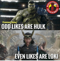 who touch a ma spaghet? MarvelousJokes: ERTAIN  (Comment Below)  ODD LIKES ARE HULK  EVEN LIKES ARE LOK who touch a ma spaghet? MarvelousJokes
