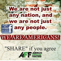 "Agreed!: ERwe are not just  any nation, and  we are not just  NATION  any people.  IN  DISTRESS  like us on  facebook  WE ARE AMERICANS!  ""SHARE"" if you agree  AMERICAS  FREEDOM  FIGHTERS  www.americasfreedomfighters.com Agreed!"