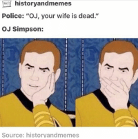 """we went to antelope canyon and i was highly disappointed as there were no antelope 0-10: ES history andmemes  Police: """"OJ, your wife is dead.'  OJ Simpson:  Source: historyandmemes we went to antelope canyon and i was highly disappointed as there were no antelope 0-10"""