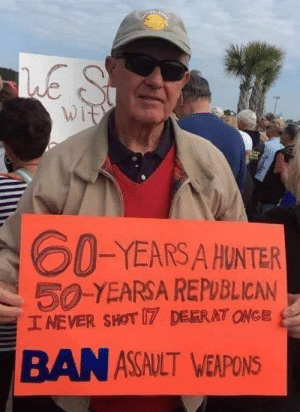Thank You, Hunter, and Republican: ES  Wit  SMAM  60-YEARSA HUNTER  50-YEARSA REPUBLICAN  INEVER SHOT 17 DEERAT ONGE  BAN ASAULT WEAPONS (W) Thank you, sir ... We need more folks like you.