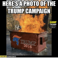 Memes, Blaze, and Trump: ESA PHOTO OF THE  TRUMP CAMPAIGN  DUMP  TRUMP  Change your  profile pic!  2016  OCCUPY DEMOCRATS The raging Trumpster dumpster fire blazes on!