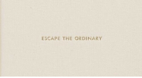 Escape, Ordinary, and The: ESCAPE THE ORDINARY