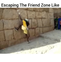 Funny, Lmao, and Friend: Escaping The Friend Zone Like Im out lmao