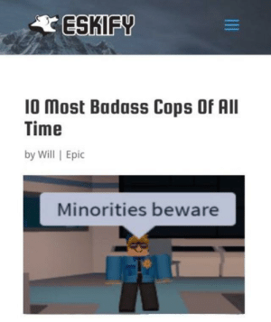 Time, Badass, and Hell: ESKIF  10 Most Badass Cops Of AII  Time  by Will | Epic  Minorities beware 90s were a hell of a time