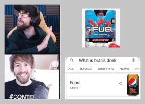 Energy, News, and Shopping: esnt t  FAZE JEV  40  GFUEL  ENERGY FORMULA  RAGINP GUMMY FISH  What is brad's drink  ALL  IMAGES  SHOPPING  NEWS  VID  Pepsi  Drink  papl  ginger  It was a fun fact
