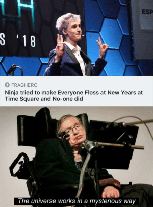 Dank, Memes, and Target: ESP  FRAGHERO  Ninja tried to make Everyone Floss at New Years at  Time Square and No-one did  The universe works in a mysterious way meirl by THC7 MORE MEMES