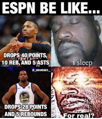 Do people sleep on Damian Lillard? 👀🔥😂 - Follow @_nbamemes._: ESPN BE LIKE...  DROPS AO/POINTS  10 REB, AND 5 ASTS  e_NBAMEMES.  sleep  35  ARR  DROPS 28 POINTS  AND 5 REBOUNDS  For real? Do people sleep on Damian Lillard? 👀🔥😂 - Follow @_nbamemes._