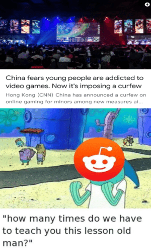 """They're back at it: ESS  China fears young people are addicted to  video games. Now it's imposing a curfew  Hong Kong (CNN) China has announced a curfew on  online gaming for minors among new measures ai...  """"how many times do we have  to teach you this lesson old  man?"""" They're back at it"""