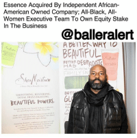 "Essence Acquired By Independent African-American Owned Company; All-Black, All-Women Executive Team To Own Equity Stake In The Business - blogged by: @msjennyb ⠀⠀⠀⠀⠀⠀⠀ ⠀⠀⠀⠀⠀⠀⠀ Essence Communications Inc., which owns Essence Magazine and Essence Festival, has been acquired by an independent African-American-owned company, Essence Ventures LLC. ⠀⠀⠀⠀⠀⠀⠀ ⠀⠀⠀⠀⠀⠀⠀ According to The Root, Essence Ventures announced that the black women's lifestyle guide has gone back to black ownership with its acquisition. The company, acquired by Richelieu Dennis who is also the founder of Shea Moisture, plans to expand the multi-platform brand's digital businesses, as it continues to ""plant its rich content"" in more global markets, according to Essence Ventures' release. ⠀⠀⠀⠀⠀⠀⠀ ⠀⠀⠀⠀⠀⠀⠀ "" . . . [W]e are excited to be able to return this culturally relevant and historically significant platform to ownership by the people and the consumers whom it serves, and offer new opportunities for the women leading the business to also be partners in the business,"" Dennis said of the Essence brand acquisition. ⠀⠀⠀⠀⠀⠀⠀ ⠀⠀⠀⠀⠀⠀⠀ As for Essence's leadership, the brand's president will continue to head the company, however, she will also join the board of directors and receive an equity stake in the company. ⠀⠀⠀⠀⠀⠀⠀ ⠀⠀⠀⠀⠀⠀⠀ ""This acquisition of Essence represents the beginning of an exciting transformation of our iconic brand as it evolves to serve the needs and interests of multigenerational black women around the world in an even more elevated and comprehensive way across print, digital, e-commerce and experiential platforms,"" Michelle Ebanks said. ""In addition, it represents a critical recognition, centering and elevation of the black women running the business from solely a leadership position to a co-ownership position,"" she continued, in reference to the brand's executive team, which is comprised of black women.: Essence Acquired By Independent African-  American Owned Company; All-Black, All-  Women Executive Team To Own Equity Stake  In The Business  @balleralert  BEAUTIFUL  < ADEITヒトWAY 10  BETTER DEERRO  NATURAL RECIPES FoR T  FAMILY SN  SMOOTHING RESTORING  TOTAL FRIZZ-FIGHTING  BEAUTIFUL POWERS OL  INVE  RUN  Made with Tahinian Nomi &Monoi oanicl  ENT  soothe friu And soft㎝ Licks, and neranic Sha l'utter  to condition and spair damage  Feacuring shampoo, d daily hair  po tos, plus specially folatemts n  ayotaplete straightening mem kie niee Essence Acquired By Independent African-American Owned Company; All-Black, All-Women Executive Team To Own Equity Stake In The Business - blogged by: @msjennyb ⠀⠀⠀⠀⠀⠀⠀ ⠀⠀⠀⠀⠀⠀⠀ Essence Communications Inc., which owns Essence Magazine and Essence Festival, has been acquired by an independent African-American-owned company, Essence Ventures LLC. ⠀⠀⠀⠀⠀⠀⠀ ⠀⠀⠀⠀⠀⠀⠀ According to The Root, Essence Ventures announced that the black women's lifestyle guide has gone back to black ownership with its acquisition. The company, acquired by Richelieu Dennis who is also the founder of Shea Moisture, plans to expand the multi-platform brand's digital businesses, as it continues to ""plant its rich content"" in more global markets, according to Essence Ventures' release. ⠀⠀⠀⠀⠀⠀⠀ ⠀⠀⠀⠀⠀⠀⠀ "" . . . [W]e are excited to be able to return this culturally relevant and historically significant platform to ownership by the people and the consumers whom it serves, and offer new opportunities for the women leading the business to also be partners in the business,"" Dennis said of the Essence brand acquisition. ⠀⠀⠀⠀⠀⠀⠀ ⠀⠀⠀⠀⠀⠀⠀ As for Essence's leadership, the brand's president will continue to head the company, however, she will also join the board of directors and receive an equity stake in the company. ⠀⠀⠀⠀⠀⠀⠀ ⠀⠀⠀⠀⠀⠀⠀ ""This acquisition of Essence represents the beginning of an exciting transformation of our iconic brand as it evolves to serve the needs and interests of multigenerational black women around the world in an even more elevated and comprehensive way across print, digital, e-commerce and experiential platforms,"" Michelle Ebanks said. ""In addition, it represents a critical recognition, centering and elevation of the black women running the business from solely a leadership position to a co-ownership position,"" she continued, in reference to the brand's executive team, which is comprised of black women."