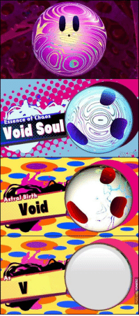Essence of Chaos  Void Soul  stral Birth  Void