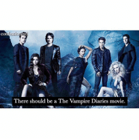 Agree or Disagree? -@bestvdscenes: essionn  There should be a The Vampire Diaries movie. Agree or Disagree? -@bestvdscenes