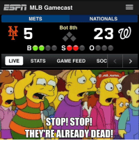 Good ol' fashioned beatdown in our nation's capital: EST MLB Gamecast  METS  NATIONALS  Bot 8th  23  LIVE  STATS GAME FEED  SOC  mlb memes.  STOP! STOP!  THEY REALREADY DEAD! Good ol' fashioned beatdown in our nation's capital