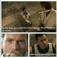 Good guy Cody  Posted by Kuba Dyjach in Just Jedi Memes: estarwarsparody 501  By the way, you might be needing this, for when order  66 comes  What?  Imma give you head start Good guy Cody  Posted by Kuba Dyjach in Just Jedi Memes