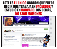 Facebook, Friends, and Internet: ESTE ES  UNICO  CABRON QUE PUEDE  DECIR QUE TRABAJA EN  FACEBOOK Y  ESTUDIO EN  HARVARD.  LOS DEMAS,  NO SEAN MAMONES  2013  2011  2010  Mark Zuckerberg  Follow Message  Timeline  Photos  Friends  More  Follow  Follow Mark to get his public posts in your news feed.  28A97,472  Mark Zuckerberg  shared a link.  March 20 near Palo Aho,CA  Founder and CEO at  Facebook  Fobnuary 4.2004 to presant  Following our  announcement around connecting the world fron  dron05, satellites and lasers, Iwantod to share some thoughts  R Studied Computer Science at Harvard  our approach here and our progress with Internet org to d  University  rough thoughts and are not meant to be a formal tec calpa  Academy and Adsley High  Past Ph Exotor get into a more detail about what we're doing forRgse  interested.  Uves In Palo Alto, California  Connecting the World from the Sky  9 From Dobbs Ferry, New York Los que tienen eso es sus perfiles es como Pathetic.jpg