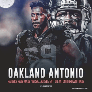 Steelers trade Antonio Brown to the Raiders for a 3rd and 5th round draft pick. 😱 — @clutchpointsnfl: eSteelers3  OAKLAND ANTONIO  RAIDERS HAVE MADE VERBAL AGREEMENT' ON ANTONIO BROWN TRADE  HIT ADAM SCHEFTER Steelers trade Antonio Brown to the Raiders for a 3rd and 5th round draft pick. 😱 — @clutchpointsnfl