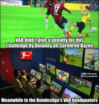 They were busy gaming 😂👌🕹: esundheitskarte  VARdidntgivea penalty forthis  challenge by Delaneyon Sarenren Bazee  OR ROOM  BUNDESLIGA  f TrollFootball  QTheFootballTroll  Meanwhile in the Bundesliga's VARfieadouaters They were busy gaming 😂👌🕹