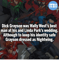 Batman, Memes, and Superman: ET  Dick Grayson was Wally West's best  man at his and Linda Park's wedding.  Although to keep his identity safe  Grayson dressed as Nightwing. If any character could appear at your wedding, who would it be?! - My other IG accounts @factsofflash @yourpoketrivia @webslingerfacts ⠀⠀⠀⠀⠀⠀⠀⠀⠀⠀⠀⠀⠀⠀⠀⠀⠀⠀⠀⠀⠀⠀⠀⠀⠀⠀⠀⠀⠀⠀⠀⠀⠀⠀⠀⠀ ⠀⠀--------------------- batmanvssuperman xmen batman superman wonderwoman deadpool spiderman hulk thor ironman marvel greenlantern theflash wolverine daredevil aquaman justiceleague homecoming flashpoint ezramiller wallywest redhood avengers jasontodd blackpanther tomholland dickgrayson like4like injustice2