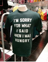 Dank, Hungry, and 🤖: ET  I'M SORRY  FOR WHAT  I SAID  WHEN I WAS  HUNGRY  r  YT S  RADAY  RHIWR  DWAII  IG  RSNN  EU  MO-HH You're not you when you're hungry 😅