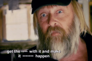 12 Tony Beets Quotes To Live By | Gold Rush | Discovery: et the *with it and make  it*happen 12 Tony Beets Quotes To Live By | Gold Rush | Discovery