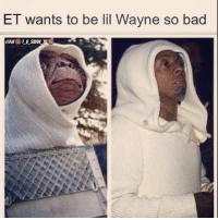 😂😂😂 LilWayne ETPhoneHome InFing Bruh NiggasBeLike BitchesBeLike Lol Lmao NoChill NoManners NoWorries NoFucksGiven HowSway TrueFacts TheStruggle ThugLife WorstBehaviour Wot_U_Sayin_Tho ComePartyOnaRealPage 😂: ET wants to be lil Wayne so bad  raw 18 Lu SAVIN THE 😂😂😂 LilWayne ETPhoneHome InFing Bruh NiggasBeLike BitchesBeLike Lol Lmao NoChill NoManners NoWorries NoFucksGiven HowSway TrueFacts TheStruggle ThugLife WorstBehaviour Wot_U_Sayin_Tho ComePartyOnaRealPage 😂