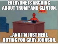 ETEIVONETSARETINP  ABOUT TRUMP AND CLINTON  LANDIM JUST HERE,  VOTING FOR GARY JOHNSON  inngf This election there's a third choice, and it's a pretty good one.