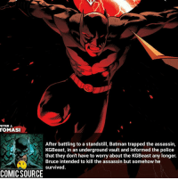 Batman, Facts, and Joker: ETER J.  TOMASI  After battling to a standstill, Batman trapped the assassin,  KGBeast, in an underground vault and informed the police  that they don't have to worry about the KGBeast any longer.  Bruce intended to kill the assassin but somehow he  survived.  COMIC SOURCE Whoa, that is grim... even for Batman _____________________________________________________ - - - - - - - BarryAllen Aquaman Batman Nightwing Flash Robin Superman EzraMiller Joker GreenLantern WonderWoman Ironman GreenArrow JusticeLeague Supergirl Marvel Deadpool DawnofJustice BenAffleck Cyborg DCComics DC DCRebirth Rebirth Spiderman ComicFacts Comcis Facts Like4Like Like