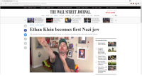 "Charlie, Dank, and Future: Ethan klein become  x  C D https//www.wsj.com/articles/-ethan klein-becomes-the-first-nazi-jew-1499093457  DOW IONES, A NEWS CORP COMPANY  Nikkei ▼ 20024.82 ·0.15%  Hang Seng  2549794-111%  US,10 Yr  0/32 Yield 2.348%  Crude Oil  46.83-0.51%  Yen 113.11 '0.24%  DJIA 21479.27 0.61%  THE WALL STREET JOURNAL.  Subscribe Now  Sign In  $1 for 2 months  Home World U.S. Politics Economy Business Tech Markets Opinion Arts Life Real Estate  CAPITAL JOURNAL  -Trimp, Putin to  Meet Amid Broader  Russian Mischief  Oil Giants Lobby  Against Bill to  Toughen Russia  Trump Offers to  Help Charlie Gard  British Boy in  Medical Battle  Trump Talks  Trade and Climate  With Merkel Ahead  ofG-20 Summit  I Sanetions  POLITICS CAPITAL JOURNAL  Ethan Klein becomes first Nazi iew  The youtube stars new revelation doesn't come as a surprise considering the sites antlisemitic history  1.  Cone of Shame  Jet Packs,  Artificial  Intelligence,  Data and the  Future of Tech  2.  Simple Tips to  Improve Cyelist  Visibility, Safety  3.  4  5.  Documentary  Clip: 'In Pursuit  of Silence  This 85-Year-Old  Cosmetics  Saleswoman Still  Finds Working  Beautifu <p>Ethan Klein first nazi jew via /r/dank_meme <a href=""http://ift.tt/2sDFigs"">http://ift.tt/2sDFigs</a></p>"