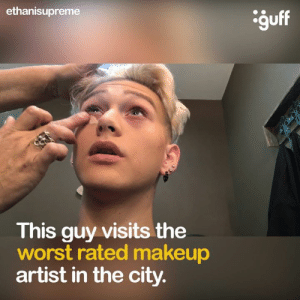 Yeah...it's a hot mess.: ethanisupreme  guff  This guy visits the  worst rated makeup  artist in the city. Yeah...it's a hot mess.