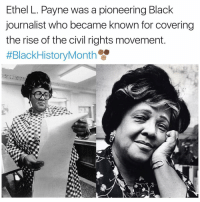 Lucy And Ethel: Ethel L. Payne was a pioneering Black  journalist who became known for covering  the rise of the civil rights movement  ttBlackHistory Month