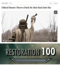 Fixed it via /r/memes https://ift.tt/2FNsv2a: Ethical Hunter Throws Duck He Shot Back Into Sky  RESTORATION 100 Fixed it via /r/memes https://ift.tt/2FNsv2a