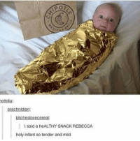 My head hurts: ethilia:  arachnidian:  bitcheslovecereal:  I said a heALTHY SNACK REBECCA  holy infant so tender and mild My head hurts