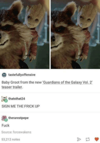 """Dank, Frick, and Guardian: eto tastefully offensive  Baby Groot from the new """"Guardians of the Galaxy Vol. 2  teaser trailer.  thats that 24  SIGN ME THE FRICK UP  therarestpepe  Fuck  Source: forcewakens  53,212 notes"""