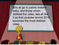 youtube.com, Video, and Baby: et's all go to justins biebers  baby, and those whom  disliked the video, lets all like  it so that youtube rewind 2018  becomes the most disliked  video