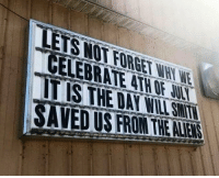 Memes, Alien, and 🤖: ETS WOT FORGET WHY WE  GELEBRATE ATH OF  IT IS THE DAY WIL SMIT  SAVED US FRON THE ALIEN
