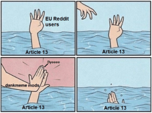 And to a bunch of banned Non-EU reddit users: EU Reddit  users  Article 13  Article 13  Byeeee  dankmeme mods  Article 13  Article 13 And to a bunch of banned Non-EU reddit users