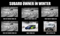 Submit your Car memes at: http://www.carthrottle.com/memes/: eurojax-facebook.com/NASIOC  SUBARU OWNER IN WINTER  WHAT MY FRIENDS THINKIDO  WHAT MY MOM THINKSIDO  WHAT SOCIETY THINKSIDO  WHAT JEEPOWNERSTHINKIDO  WHAT ITHINKIDO  WHAT IACTUALLYDO Submit your Car memes at: http://www.carthrottle.com/memes/