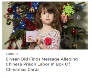 From NPR.org, what country would be so evil and backwards as to use prison labor? my god. and on Christmas: EUROPE  6-Year-Old Finds Message Alleging  Chinese Prison Labor In Box Of  Christmas Cards From NPR.org, what country would be so evil and backwards as to use prison labor? my god. and on Christmas