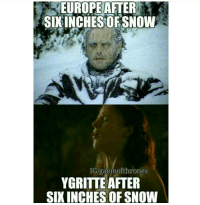 EUROPE AFTER  SIXINCHES OF SNOW  IG/gaemofthrones  YGRITTE AFTER  SIX INCHES OF SNOW No words...😅 - yggrite jonsnow gameofthrones gameofarmy game_of_army