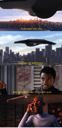 Super, City, and Man: Evacuate the city....  age all defenses....  And get this man his super suit.