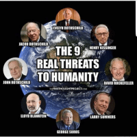 jacob: EVELYN ROTHSCHILD  JACOB ROTHSCHILD  HENRY KISSINGER  THE 9  REAL THREATS  TO HUMANITY  JOHN ROTHSCHILD  DAVID ROCKEFELLER  THE  FREETHOUGHTPROJECTCOM  LLOYD BLANKFEIN  LARRY SUMMERS  GEORGE SOROS