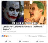 "Anaconda, Batman, and Joker: Even Batman wouldagree  Jared Leto's Joker Is 100% Cooler Than Heath  Ledger's  diply-curious.com  1.4K Comments 309 Shares  Comment  share <p><a href=""http://savvygooner.tumblr.com/post/152822476213/allronix-thespookyblackconservative-do-you"" class=""tumblr_blog"">savvygooner</a>:</p>  <blockquote><p><a href=""https://manc-inquisitive.tumblr.com/post/152822292452/thespookyblackconservative-do-you-want-to-start-a"" class=""tumblr_blog"">manc-inquisitive</a>:</p>  <blockquote><p><a href=""http://allronix.tumblr.com/post/152821551145/thespookyblackconservative-do-you-want-to-start-a"" class=""tumblr_blog"">allronix</a>:</p>  <blockquote><p><a href=""http://thespookyblackconservative.tumblr.com/post/152821504239"">thespookyblackconservative</a>:</p><xkit></xkit><blockquote><p>Do you want to start a war? Because this is how you start a war.</p></blockquote><p>Hamill beats them both. </p></blockquote>  <p>Fuck this post</p></blockquote>  <p>Heath ledger is a far superior joker than jared '5 mins of air time' letos version</p></blockquote>  <p>The thing about Leto's joker is that I was excited for it, and I think he might've done a decent job in the extended cut. But the way they handled him in SS was a classic bait and switch. They made it seem like he would be a significant character just to get people to come to the movie, and then he was barely in it. If you took out every one of his scenes it wouldn't have made a lick of difference to the plot.</p>"