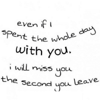 Http, Net, and Day: even f  spent the w  Withe uhole day  i bill miss you  e Second uou LeaVe  the http://iglovequotes.net/