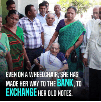 If she can, why can't we? #FightCorruption #BlackMoneykaTheEnd: EVEN ON A WHEELCHAIR, SHE HAS  MADE HER WAY TO THE  BANK  TO  EXCHANGE  HER OLD NOTES If she can, why can't we? #FightCorruption #BlackMoneykaTheEnd