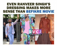 BEFIKRE movie.: EVEN RANVEER SINGH'S  DRESSING MAKES MORE  SENSE THAN  BEFIKRE MOVIE  RV CJ  WWW. RVCJ.COM BEFIKRE movie.