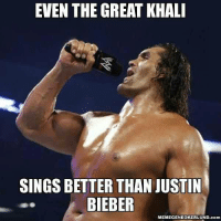 EVEN THE GREAT KHALI  SINGS BETTER THAN JUSTIN  BIEBER  MEMEGENEOKERLUND.com WWE Memes Wrestling Memes WrestleMemeia