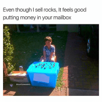 I love paying rent when the rent's due: Even though I sell rocks, It feels good  putting money in your mailbox  @comfysweaters I love paying rent when the rent's due