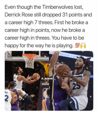 Respect for that 👀🔥💯 - Follow @_nbamemes._: Even though the Timberwolves lost,  Derrick Rose still dropped 31 points and  a career high 7 threes. First he broke a  career high in points, now he broke a  career high in threes. You have to be  happy for the way he is playing. 100  RS  NBAMEMES  SPALDI  NS Respect for that 👀🔥💯 - Follow @_nbamemes._
