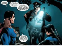 <p>Superman being Super Wholesome</p>: EVENING,  OFFICER  OH, HEY  JEEZ, SUPERMAN  NIGHTWING. PARK CAN'T  MY BAD.  GET ANY SAFER  HAVING YOU TWO  GUYS PATROLLING  T NOW, CAN IT?  YOu MEAN  HAVING THE  THREE OF US  PATROLLING  IT. <p>Superman being Super Wholesome</p>