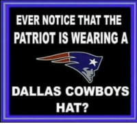 🐸☕️: EVER NOTICE THAT THE  PATRIOT IS WEARING A  DALLAS COWBOYS  HAT? 🐸☕️